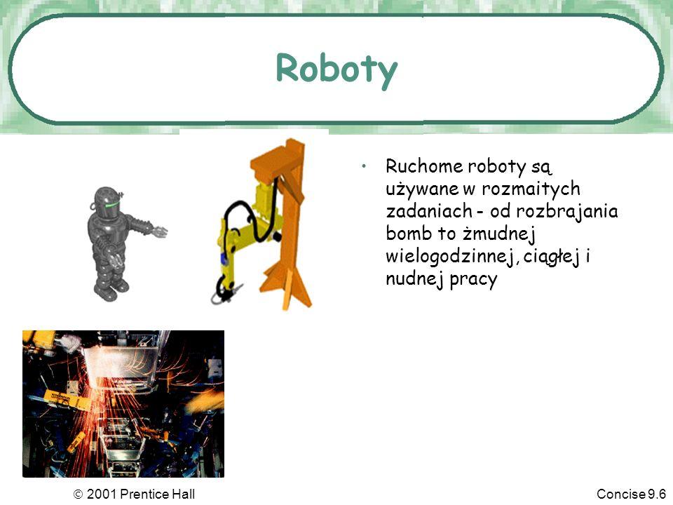 Roboty Ruchome roboty są używane w rozmaitych zadaniach - od rozbrajania bomb to żmudnej wielogodzinnej, ciągłej i nudnej pracy.