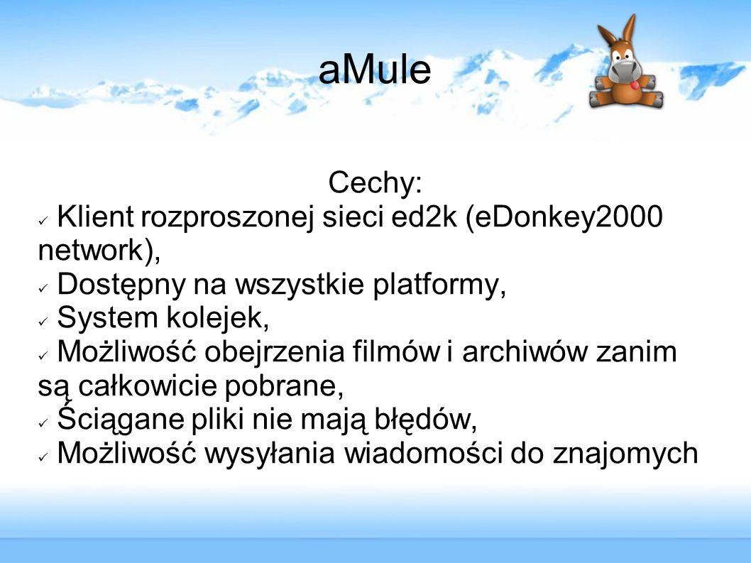 aMule Cechy: Klient rozproszonej sieci ed2k (eDonkey2000 network),