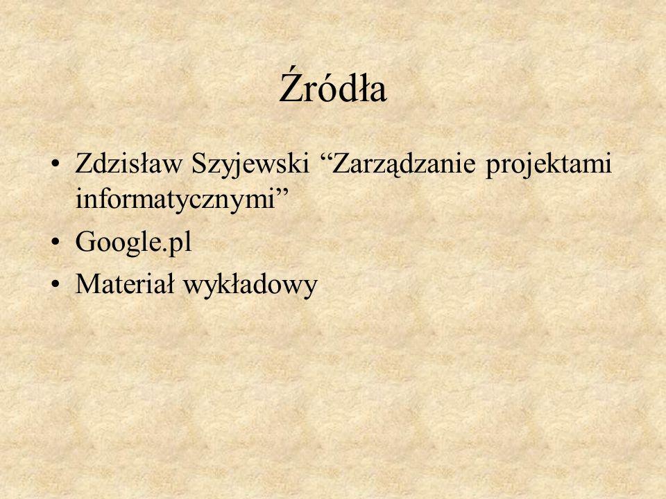 Źródła Zdzisław Szyjewski Zarządzanie projektami informatycznymi