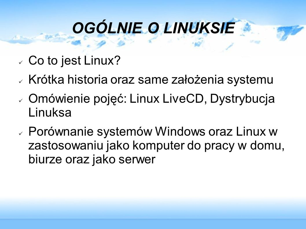 OGÓLNIE O LINUKSIE Co to jest Linux