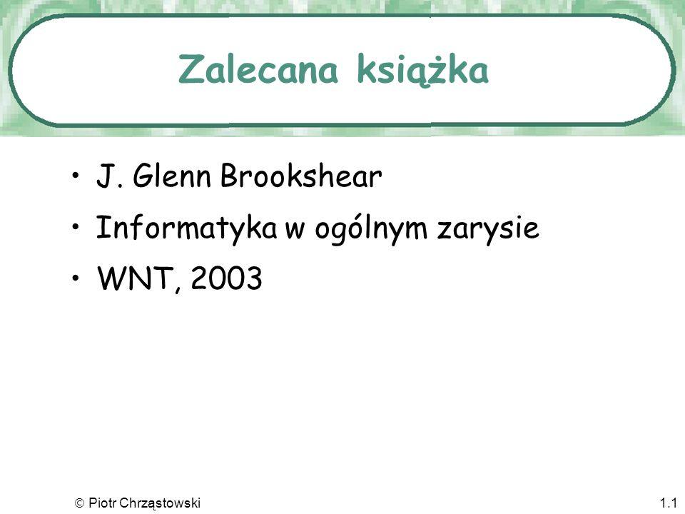 Zalecana książka J. Glenn Brookshear Informatyka w ogólnym zarysie