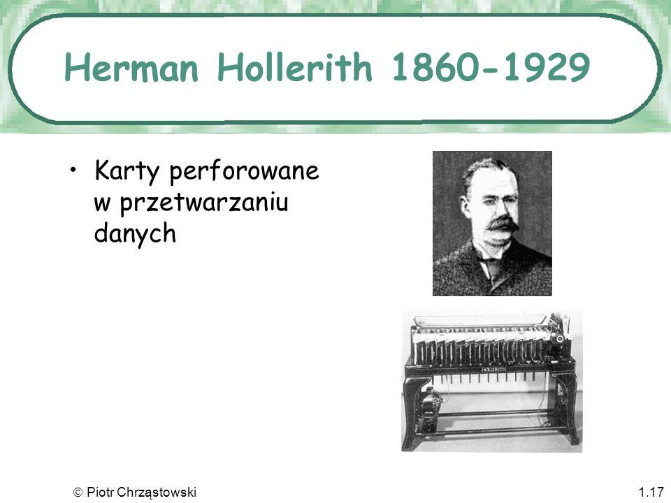 Herman Hollerith 1860-1929 Karty perforowane w przetwarzaniu danych