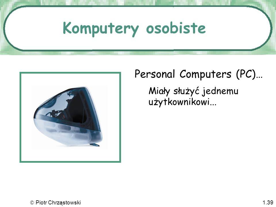Komputery osobiste Personal Computers (PC)…