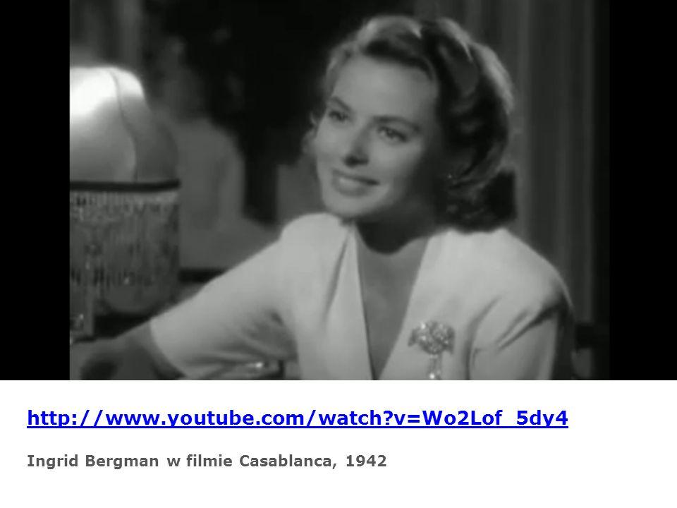 http://www.youtube.com/watch v=Wo2Lof_5dy4 Ingrid Bergman w filmie Casablanca, 1942