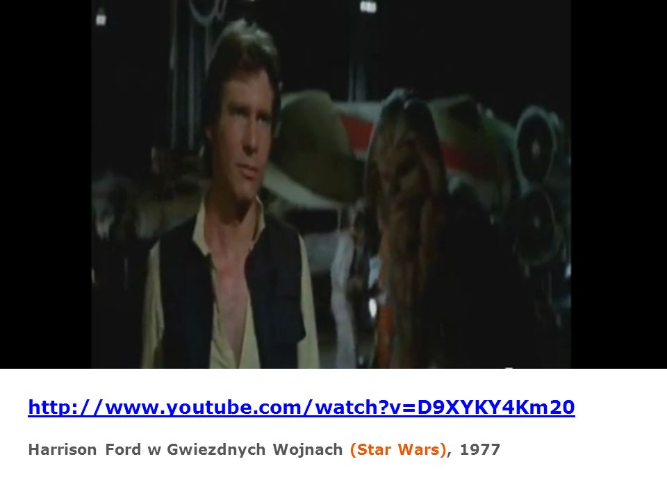 http://www.youtube.com/watch v=D9XYKY4Km20 Harrison Ford w Gwiezdnych Wojnach (Star Wars), 1977