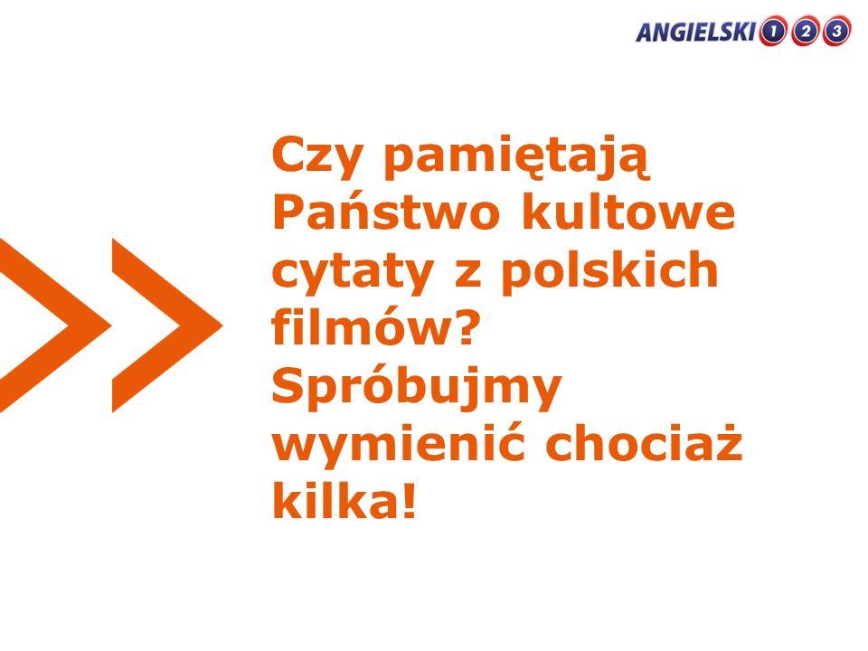 Czy pamiętają Państwo kultowe cytaty z polskich filmów