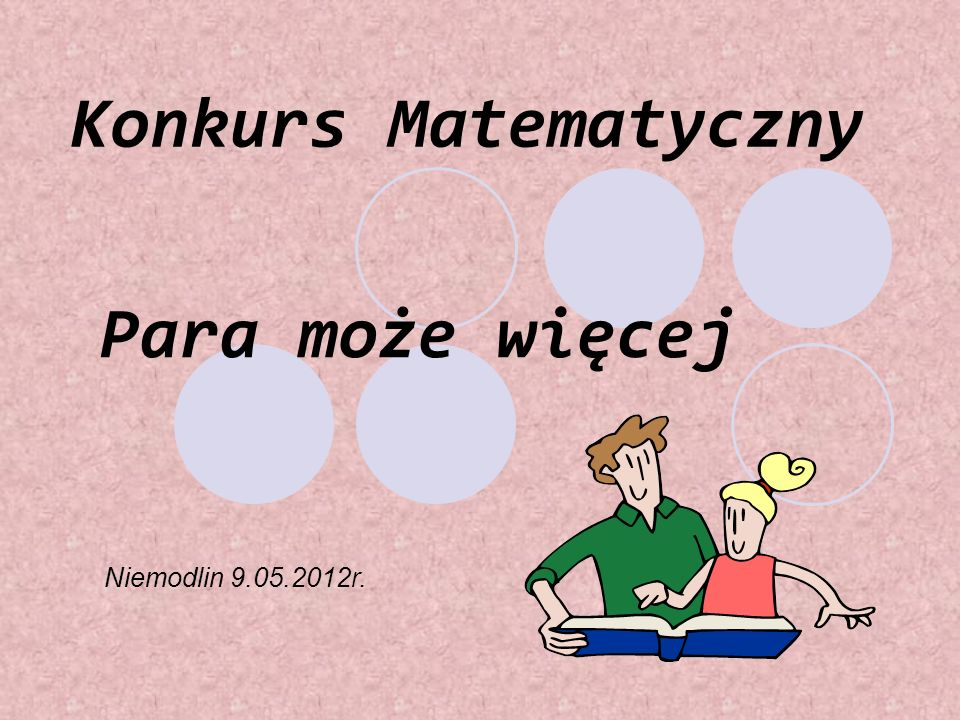 Konkurs Matematyczny Para może więcej Niemodlin 9.05.2012r.