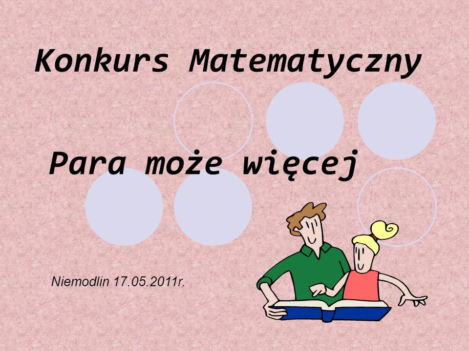 Konkurs Matematyczny Para może więcej Niemodlin 17.05.2011r.