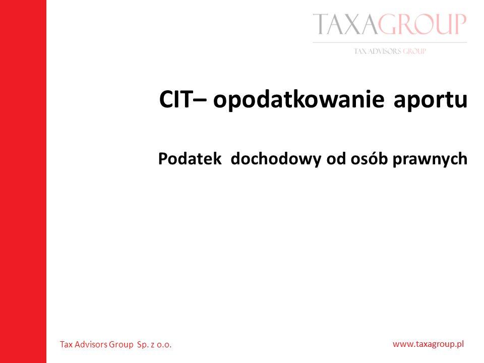 CIT– opodatkowanie aportu Podatek dochodowy od osób prawnych