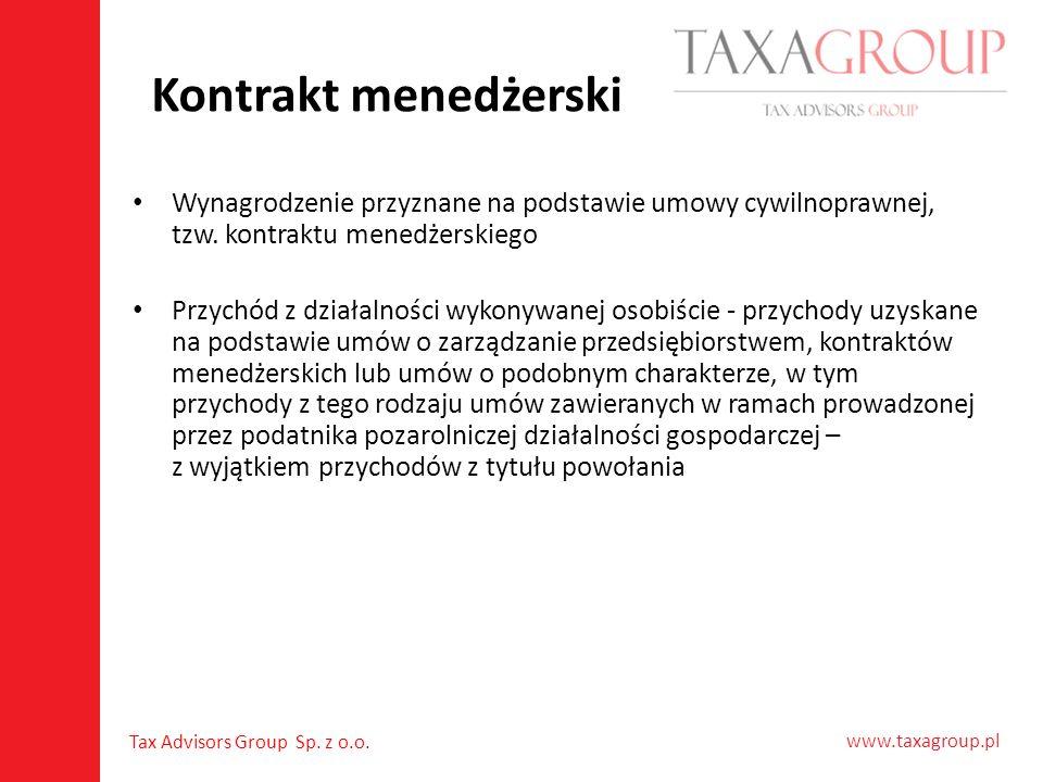 Kontrakt menedżerski Wynagrodzenie przyznane na podstawie umowy cywilnoprawnej, tzw. kontraktu menedżerskiego.