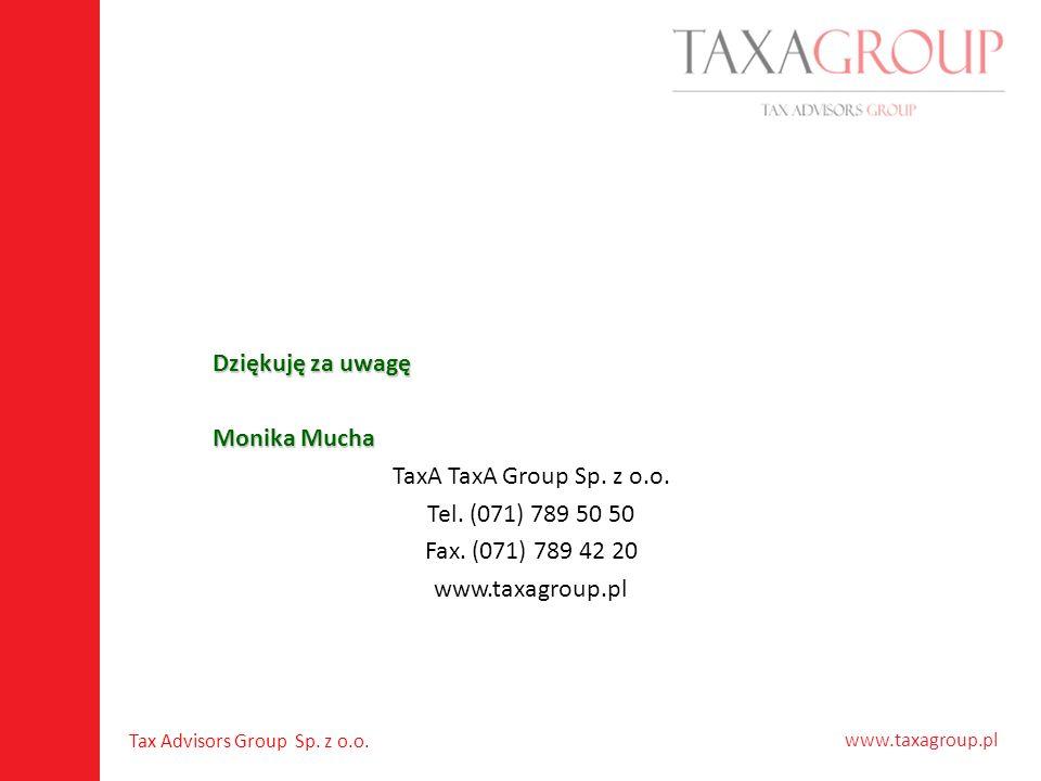 Dziękuję za uwagę Monika Mucha TaxA TaxA Group Sp. z o.o.