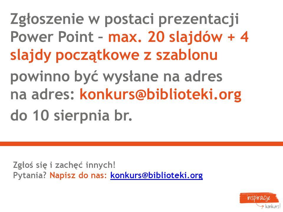 powinno być wysłane na adres na adres: konkurs@biblioteki.org