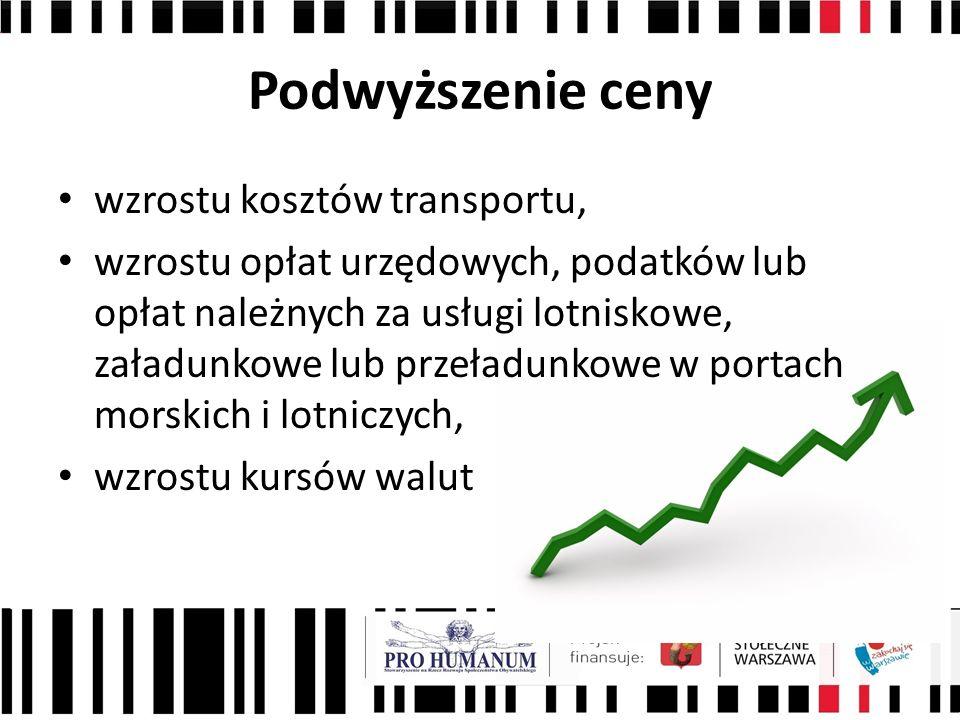 Podwyższenie ceny wzrostu kosztów transportu,