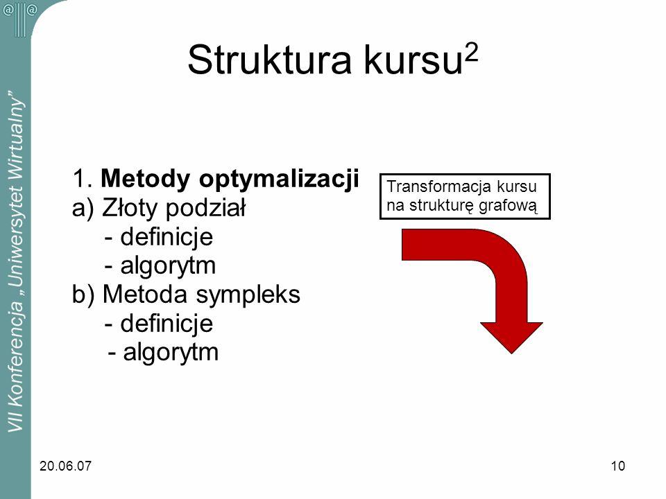Struktura kursu2 1. Metody optymalizacji a) Złoty podział - definicje