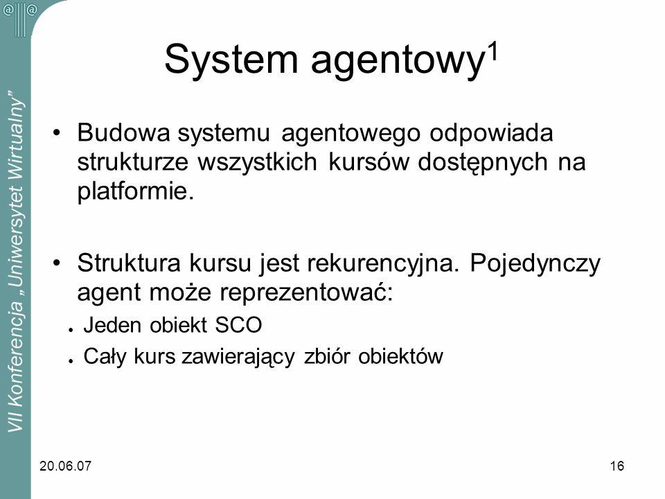 System agentowy1 Budowa systemu agentowego odpowiada strukturze wszystkich kursów dostępnych na platformie.