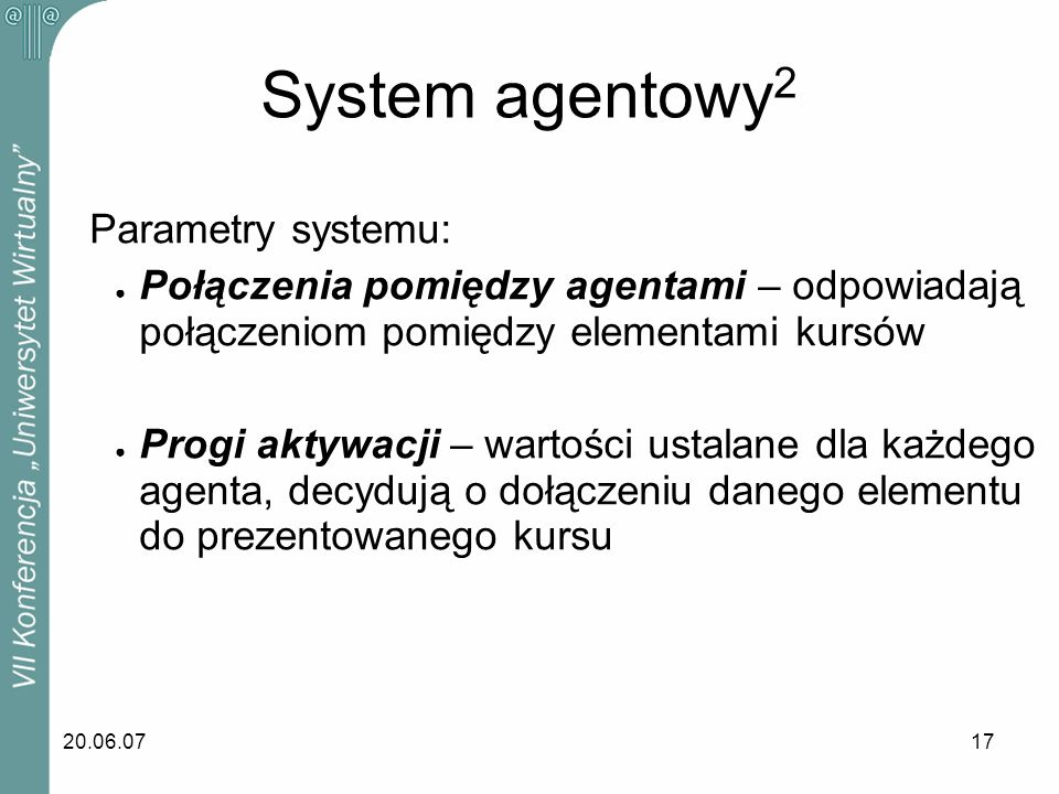 System agentowy2 Parametry systemu:
