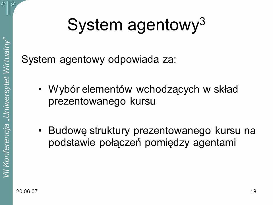 System agentowy3 System agentowy odpowiada za: