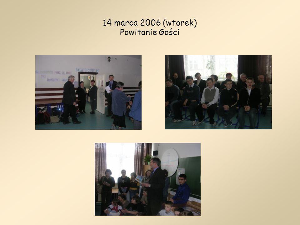 14 marca 2006 (wtorek) Powitanie Gości