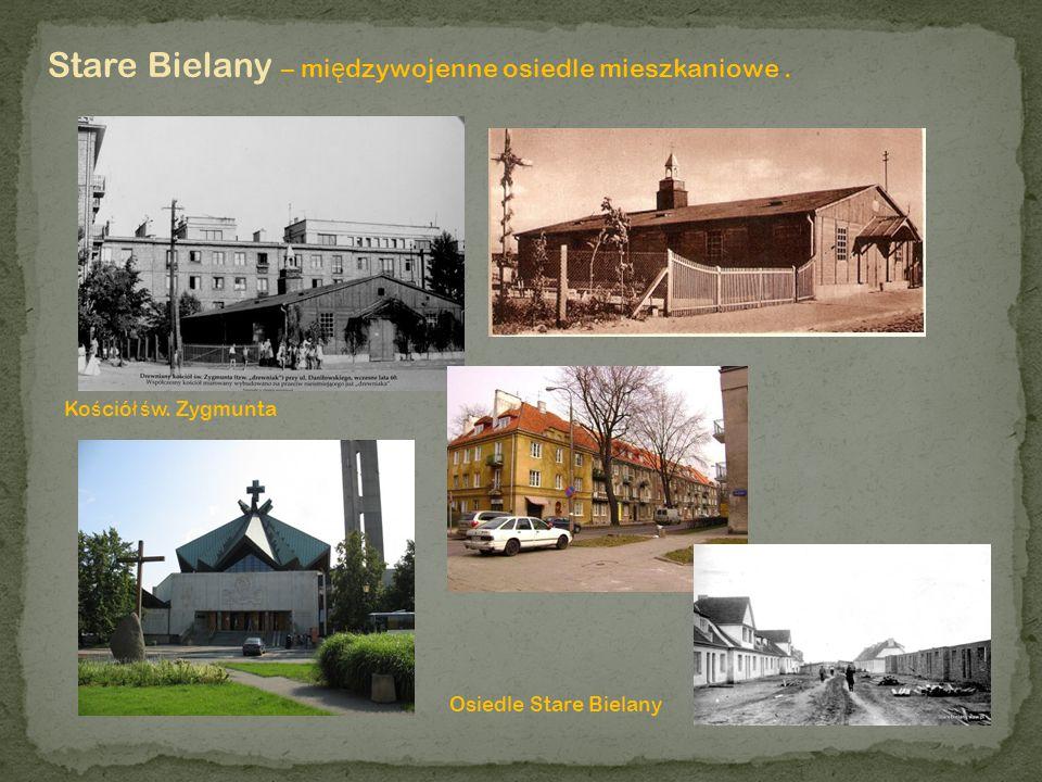 Stare Bielany – międzywojenne osiedle mieszkaniowe .