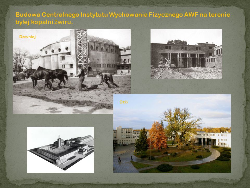 Budowa Centralnego Instytutu Wychowania Fizycznego AWF na terenie byłej kopalni żwiru.