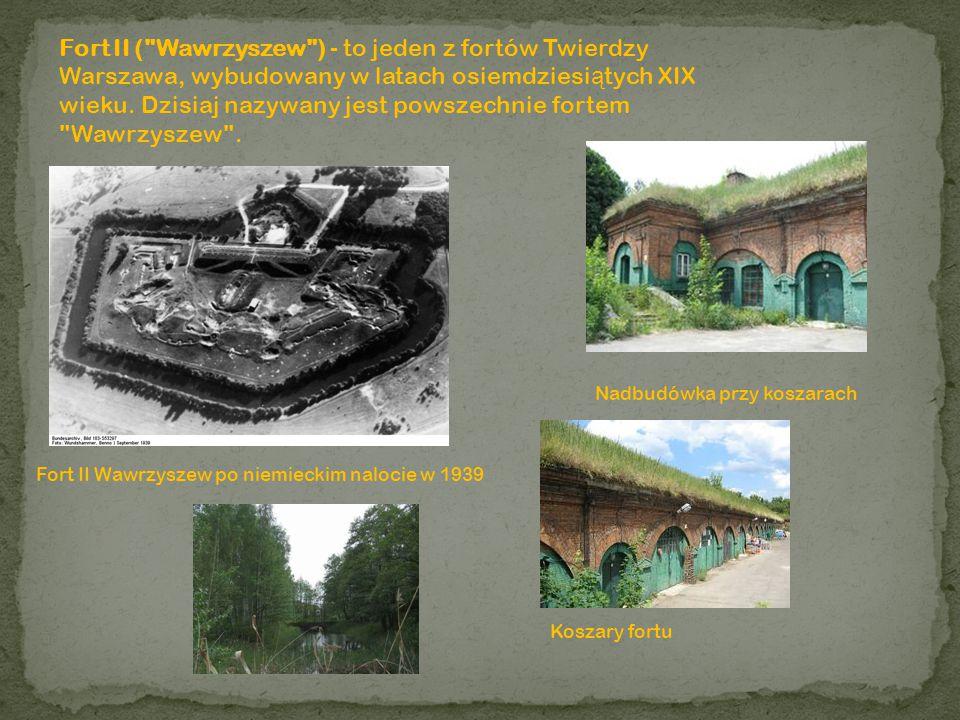 Fort II ( Wawrzyszew ) - to jeden z fortów Twierdzy Warszawa, wybudowany w latach osiemdziesiątych XIX wieku. Dzisiaj nazywany jest powszechnie fortem Wawrzyszew .