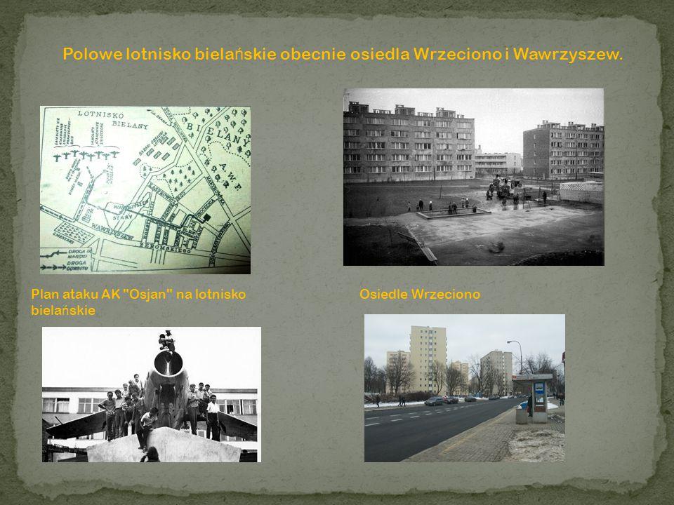 Polowe lotnisko bielańskie obecnie osiedla Wrzeciono i Wawrzyszew.