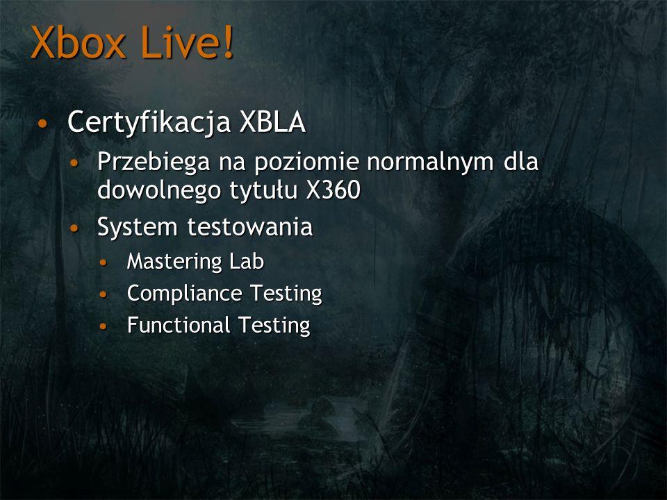 Xbox Live! Certyfikacja XBLA