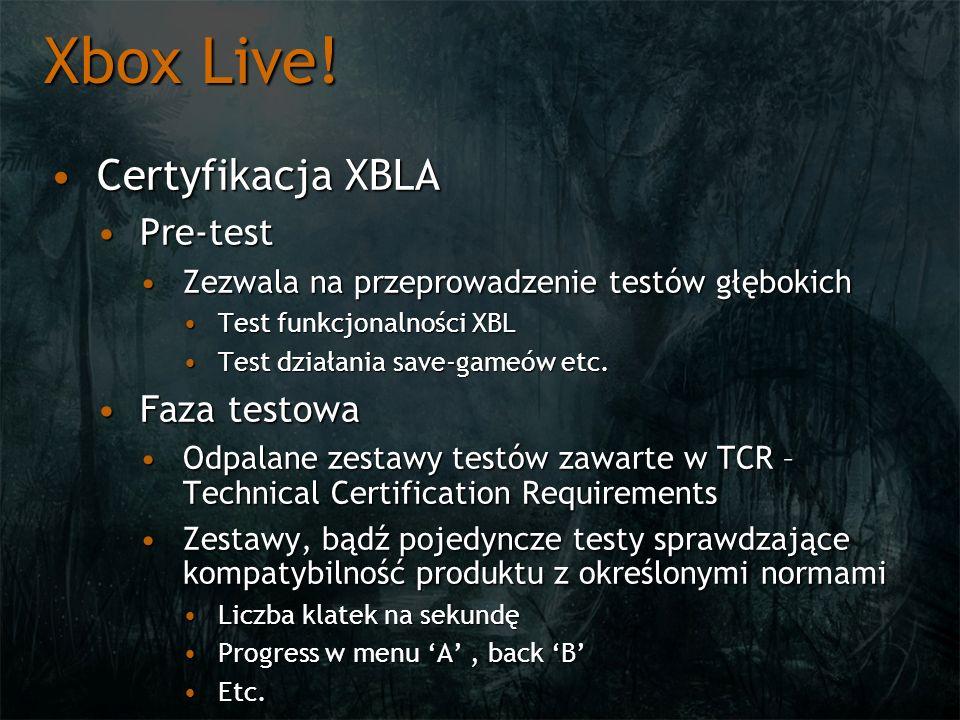 Xbox Live! Certyfikacja XBLA Pre-test Faza testowa