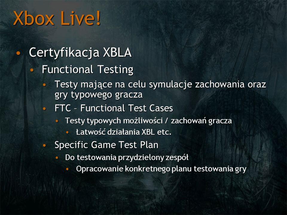 Xbox Live! Certyfikacja XBLA Functional Testing