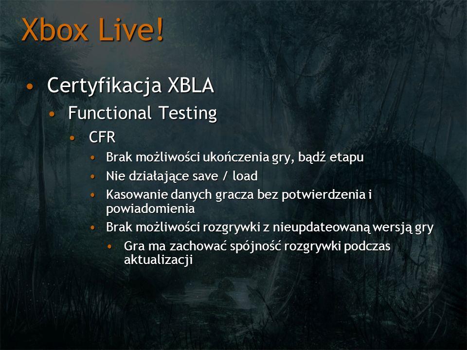 Xbox Live! Certyfikacja XBLA Functional Testing CFR
