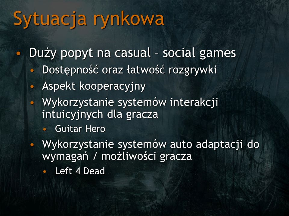 Sytuacja rynkowa Duży popyt na casual – social games