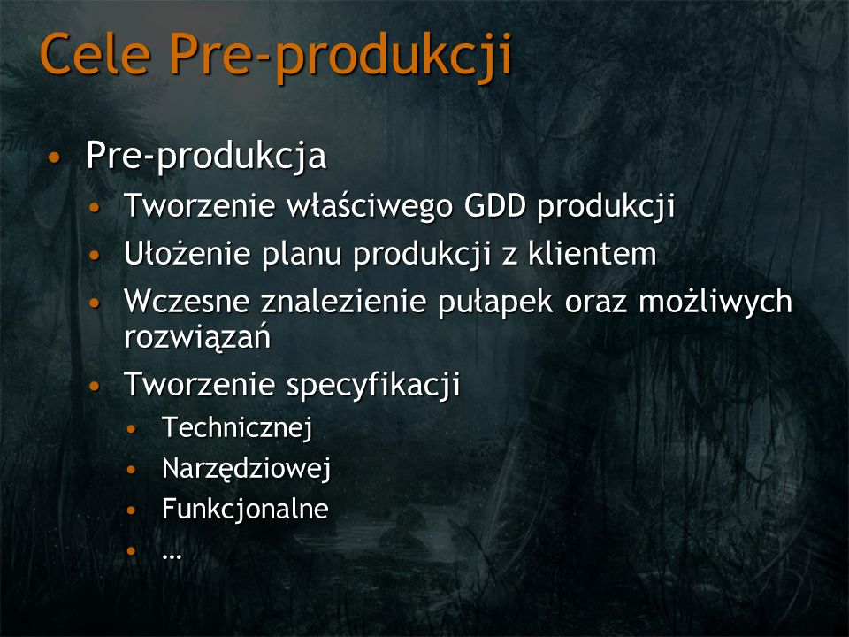 Cele Pre-produkcji Pre-produkcja Tworzenie właściwego GDD produkcji