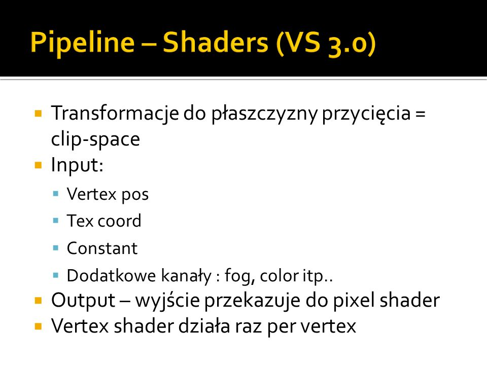 Pipeline – Shaders (VS 3.0)