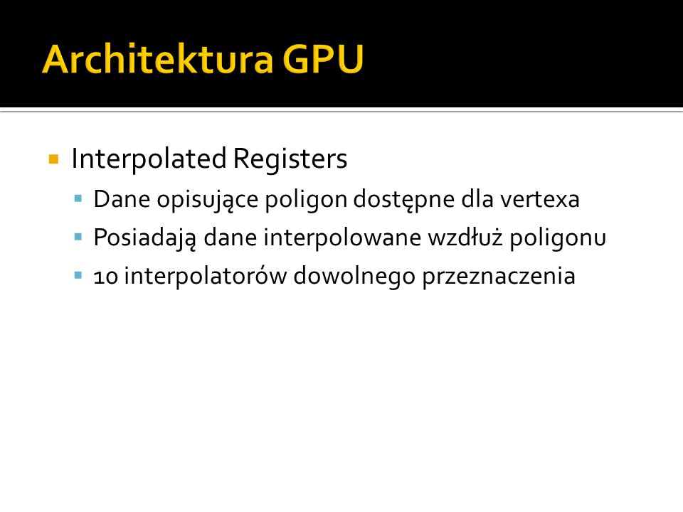 Architektura GPU Interpolated Registers