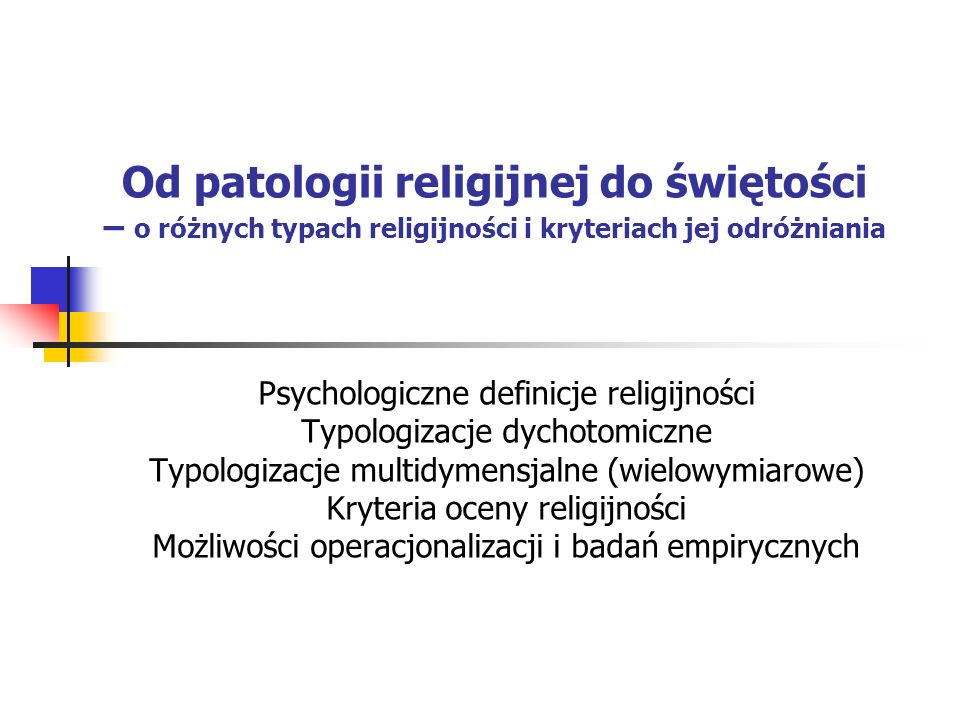 Od patologii religijnej do świętości – o różnych typach religijności i kryteriach jej odróżniania