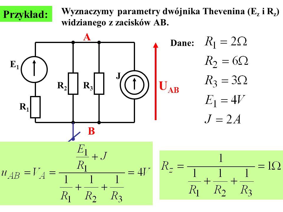 UAB Przykład: A B Wyznaczymy parametry dwójnika Thevenina (Ez i Rz)