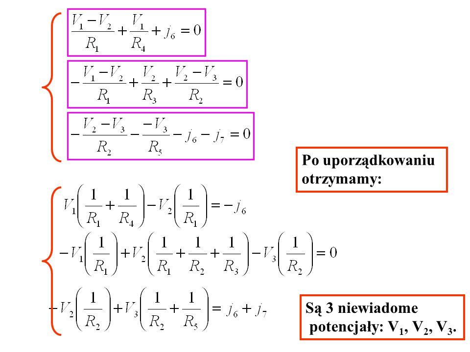 Po uporządkowaniu otrzymamy: Są 3 niewiadome potencjały: V1, V2, V3.