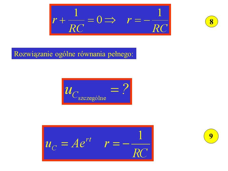 8 Rozwiązanie ogólne równania pełnego: 9