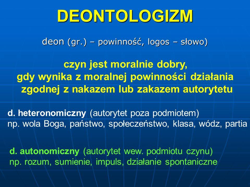 deon (gr.) – powinność, logos – słowo)