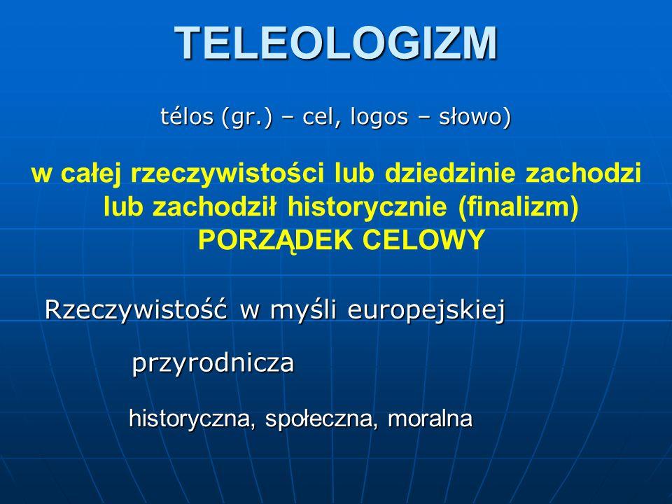 télos (gr.) – cel, logos – słowo)