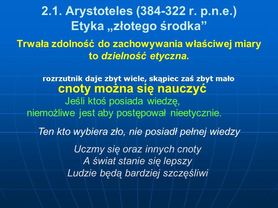 """2.1. Arystoteles (384-322 r. p.n.e.) Etyka """"złotego środka"""