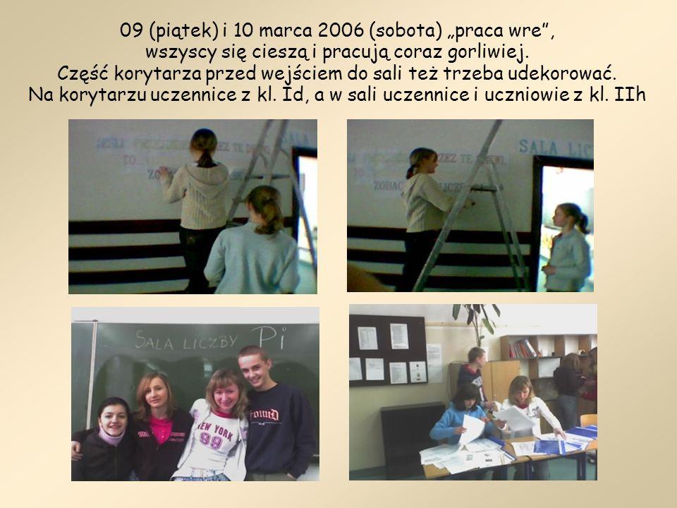 """09 (piątek) i 10 marca 2006 (sobota) """"praca wre , wszyscy się cieszą i pracują coraz gorliwiej."""