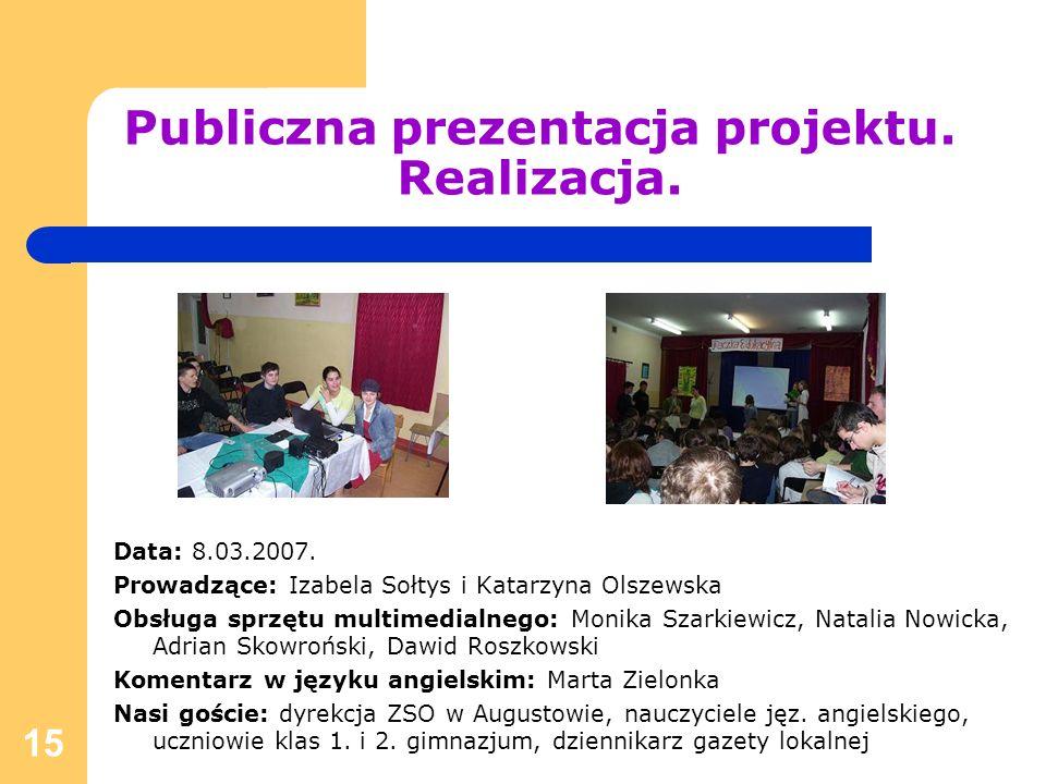 Publiczna prezentacja projektu. Realizacja.