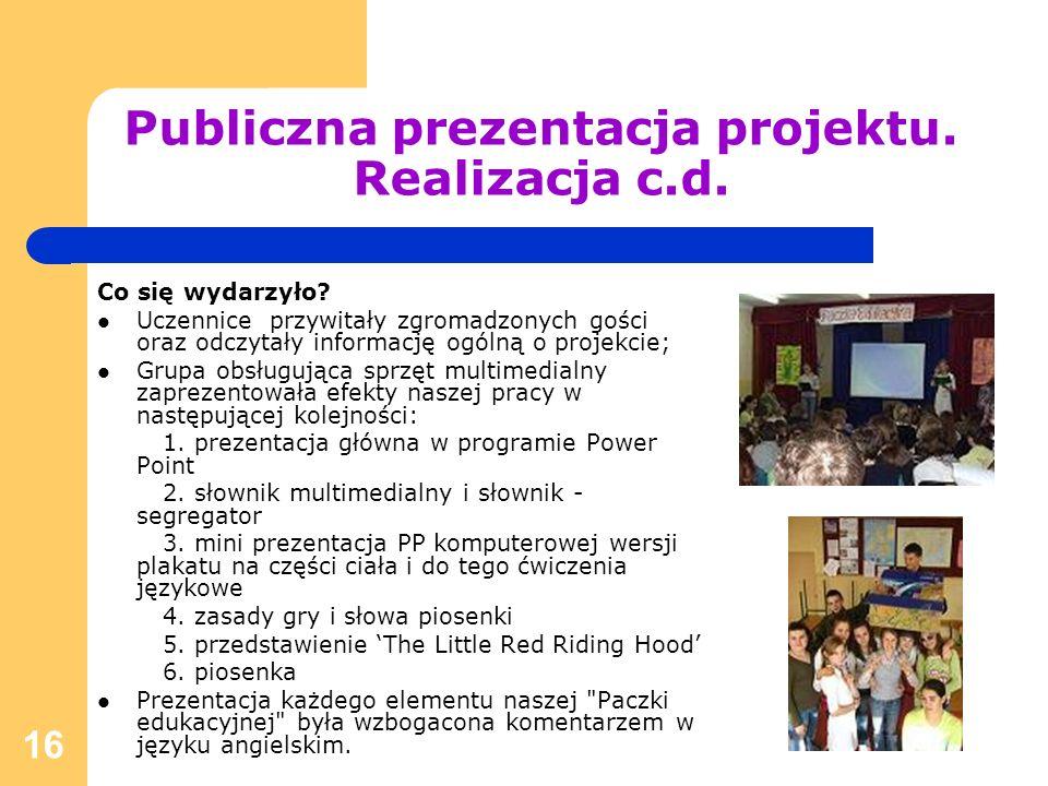Publiczna prezentacja projektu. Realizacja c.d.
