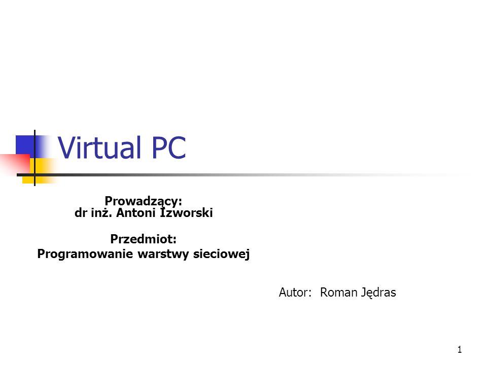 Prowadzący: dr inż. Antoni Izworski Programowanie warstwy sieciowej