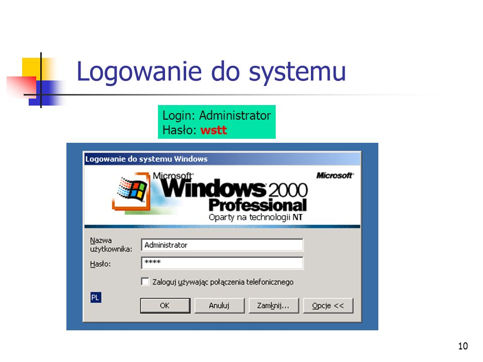 Logowanie do systemu Login: Administrator Hasło: wstt