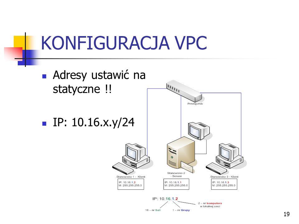 KONFIGURACJA VPC Adresy ustawić na statyczne !! IP: 10.16.x.y/24