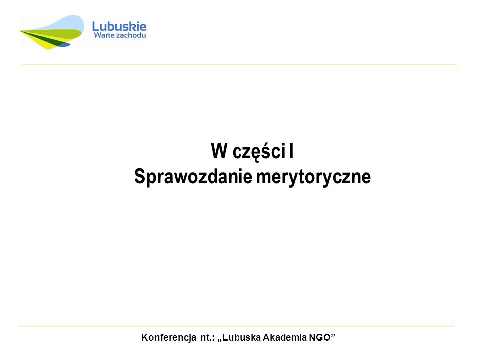 """Sprawozdanie merytoryczne Konferencja nt.: """"Lubuska Akademia NGO"""