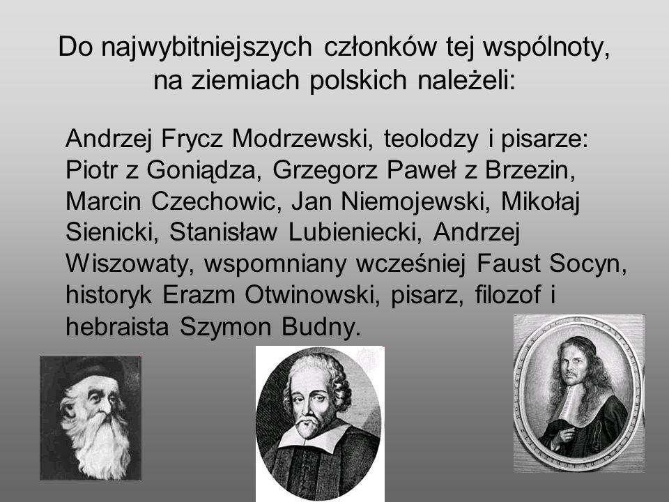 Do najwybitniejszych członków tej wspólnoty, na ziemiach polskich należeli: