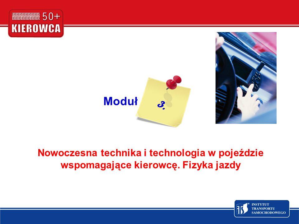 3. Moduł Nowoczesna technika i technologia w pojeździe wspomagające kierowcę. Fizyka jazdy